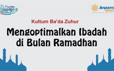 Mengoptimalkan Ibadah di Bulan Ramadan