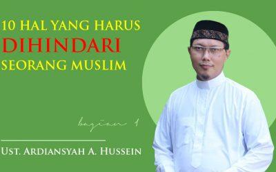 10 Hal yang Harus Dihindari Seorang Muslim ~ 1