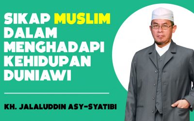 Sikap Muslim dalam Menghadapi Kehidupan Duniawi
